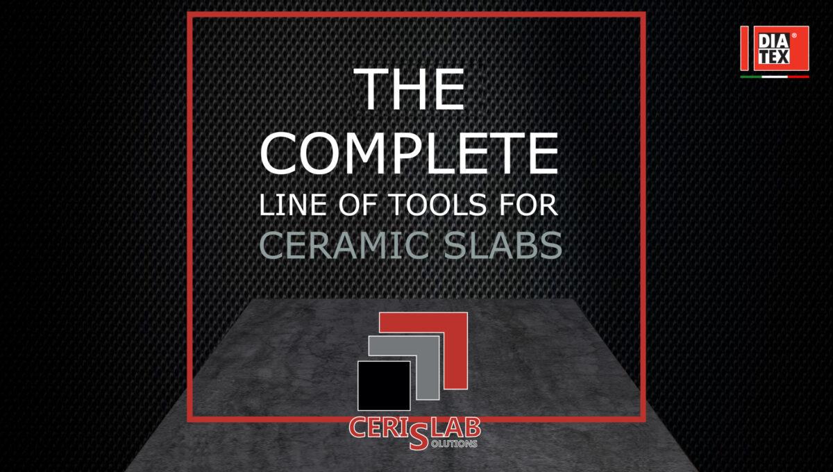 CERISLAB for Ceramic slabs